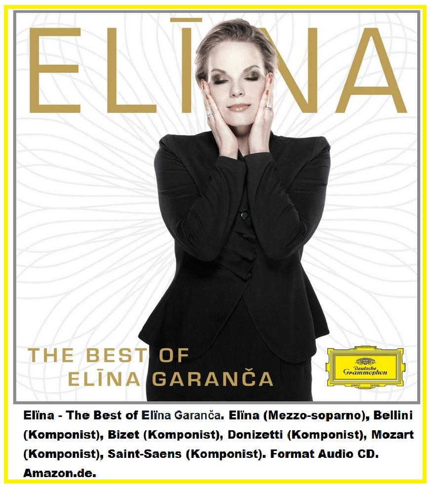 116 Elïna - The Best of Elïna Garanča. Elïna (Mezzo-soparno), Bellini.jpg