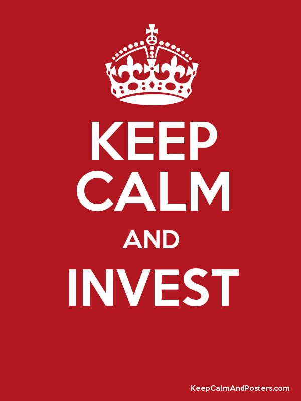 Keep Calm and start Investing now