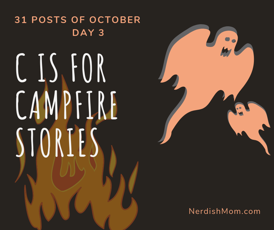 C is for campfire stories