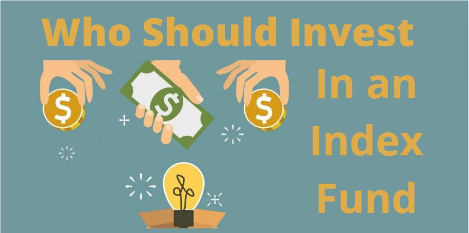 Who should invest in an Index Fund?