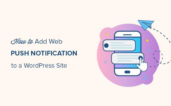 Thêm thông báo đẩy web vào một trang web WordPress