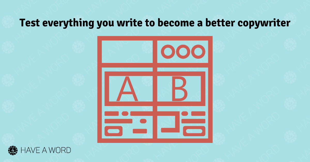 Great copywriters test everything