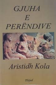 Gjuha e perëndive: Aristidh Kola: 9789992792476: Amazon.com: Books