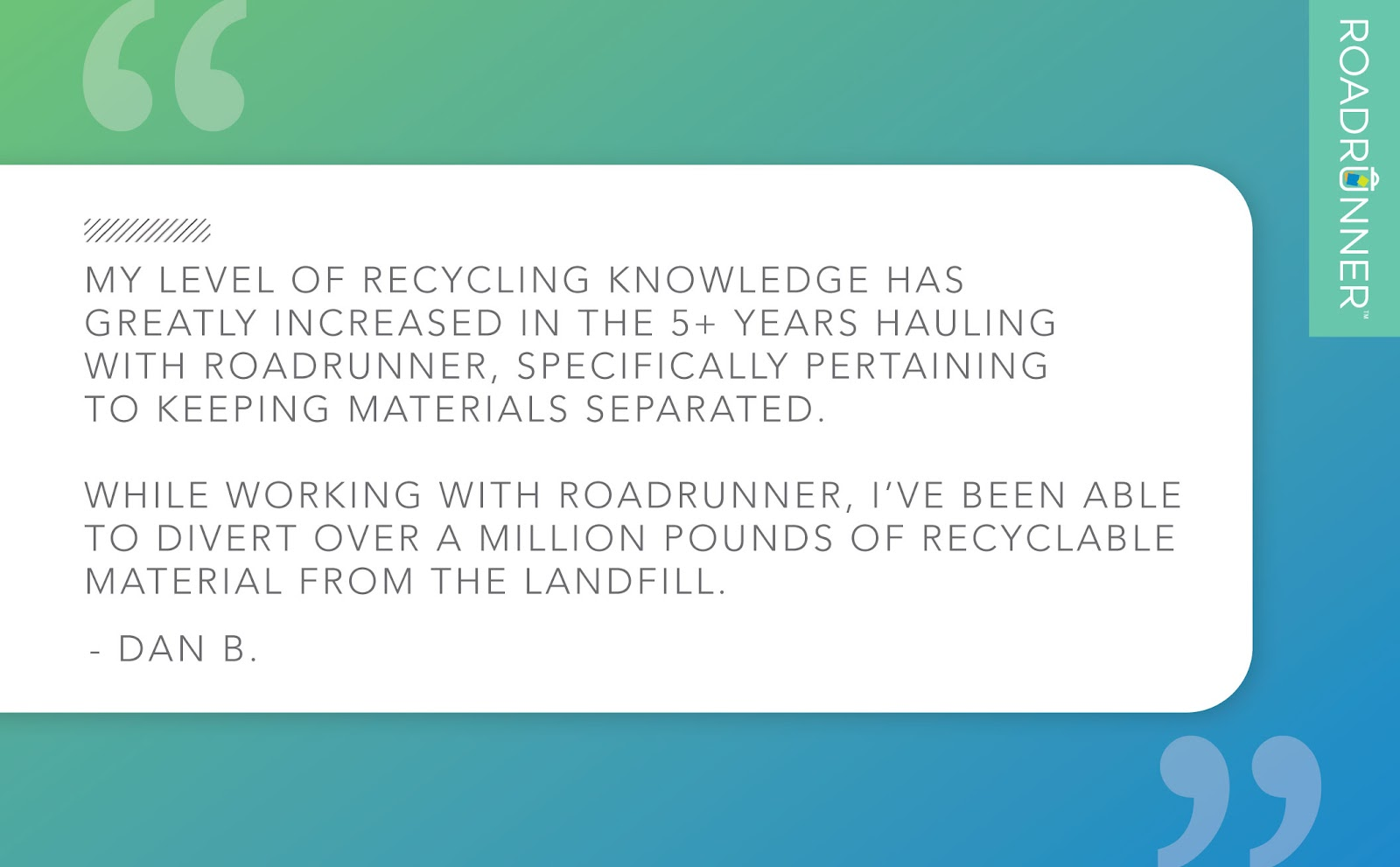 A designed quote from RoadRunner Recycling saying how one driver diverted one million pounds of recyclables from the landfill.