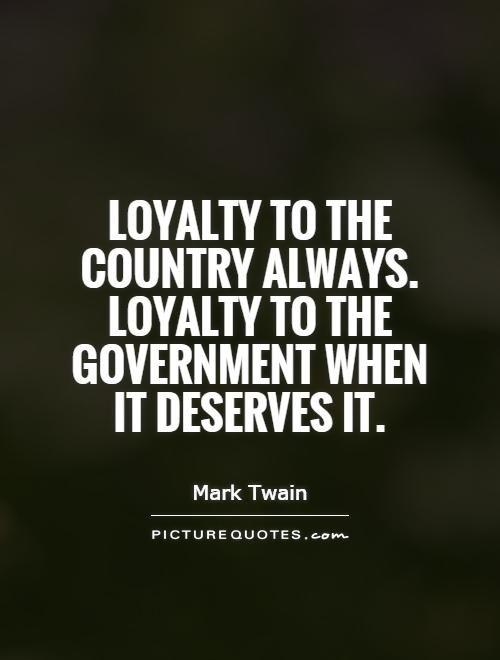 Image result for - Loyalty to government when it deserves it.)