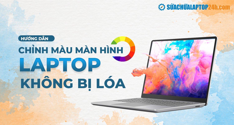 Cân chỉnh màu màn hình laptop Windows 10