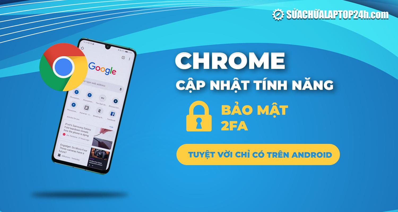 Tính năng bảo mật 2FA chỉ có trên Android