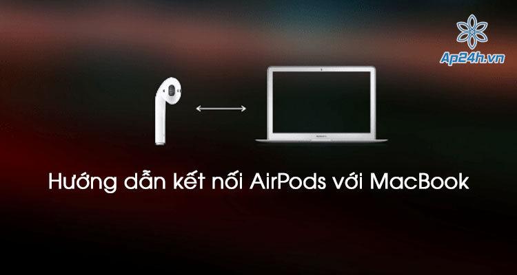 Hướng dẫn kết nối Airpod với MacBook