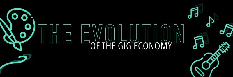 The Evolution of the Gig Economy