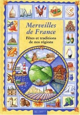 Couverture du livre : Merveilles de France Fêtes et traditions de nos régions