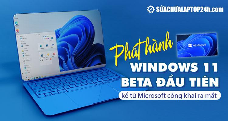 Đã có Windows 11 Beta chính chủ Microsoft