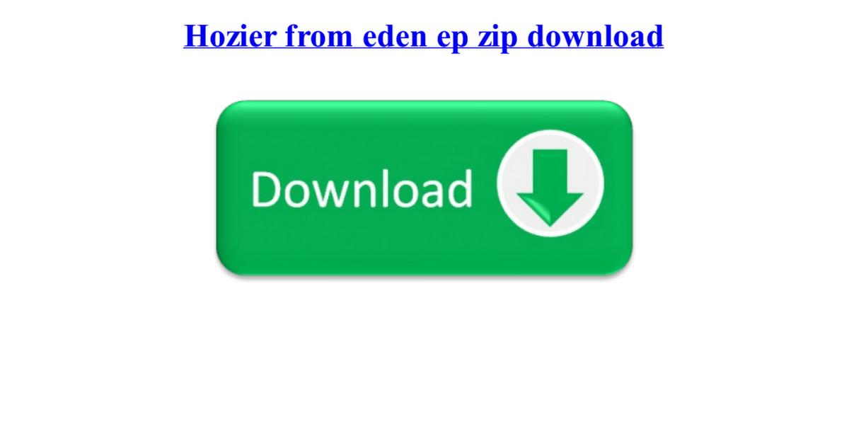 hozier from eden ep zip download