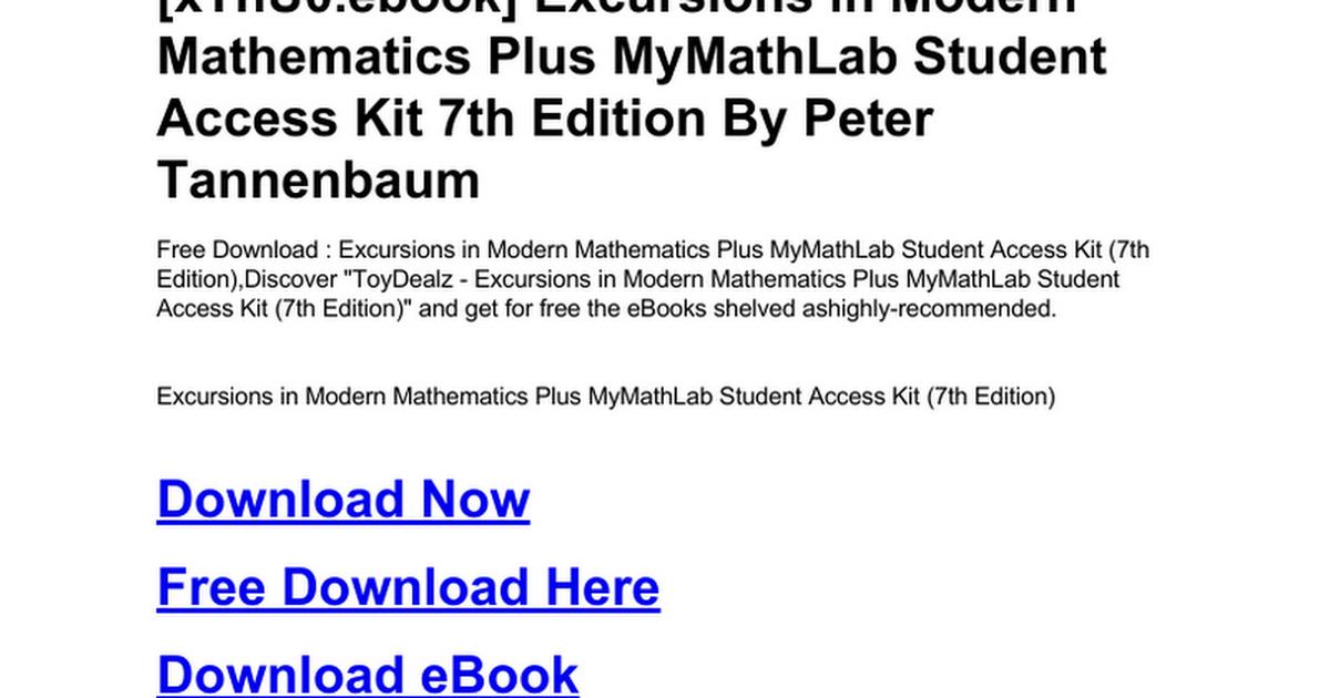 Excursions In Modern Mathematics Plus Mymathlab Student Access Kit