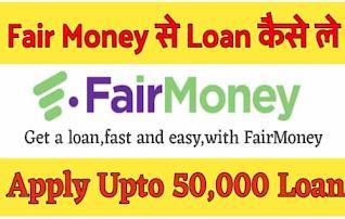 Fair Money App se Loan kaise le
