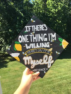 """A graduation cap that reads """"If there's one thing I'm willing to bet on it's myself."""""""