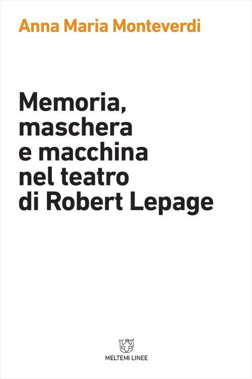 linee-meltemi-monteverdi-memoria-maschera-macchina-teatro-robert-lepage.jpg