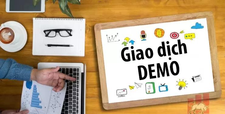 Tài khoản demo là gì? Giao dịch demo như thế nào để tận dụng lợi ích tối đa
