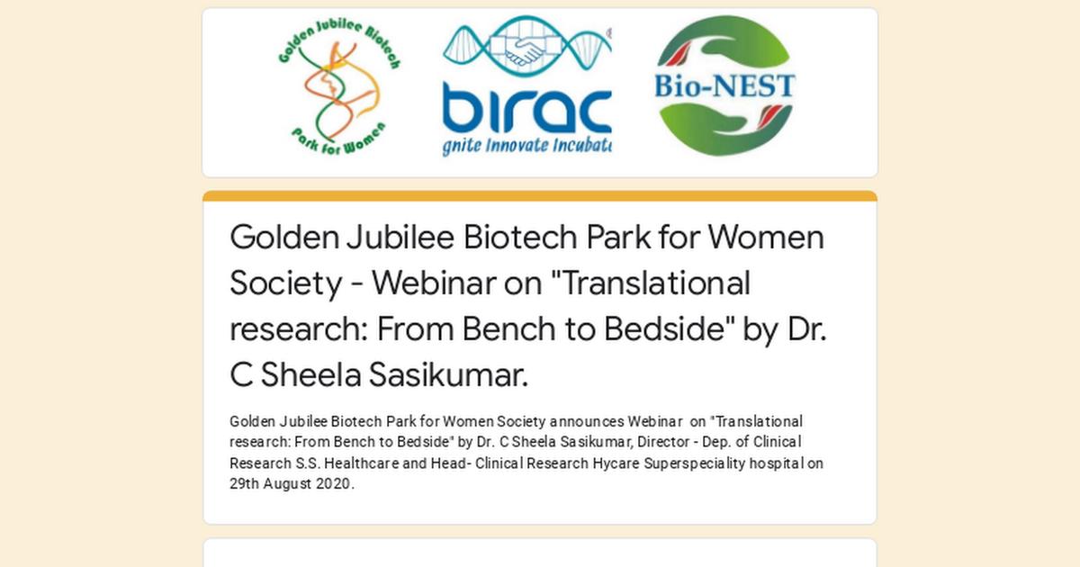 "Golden Jubilee Biotech Park for Women Society - Webinar on ""Translational research: From Bench to Bedside"" by Dr. C Sheela Sasikumar."