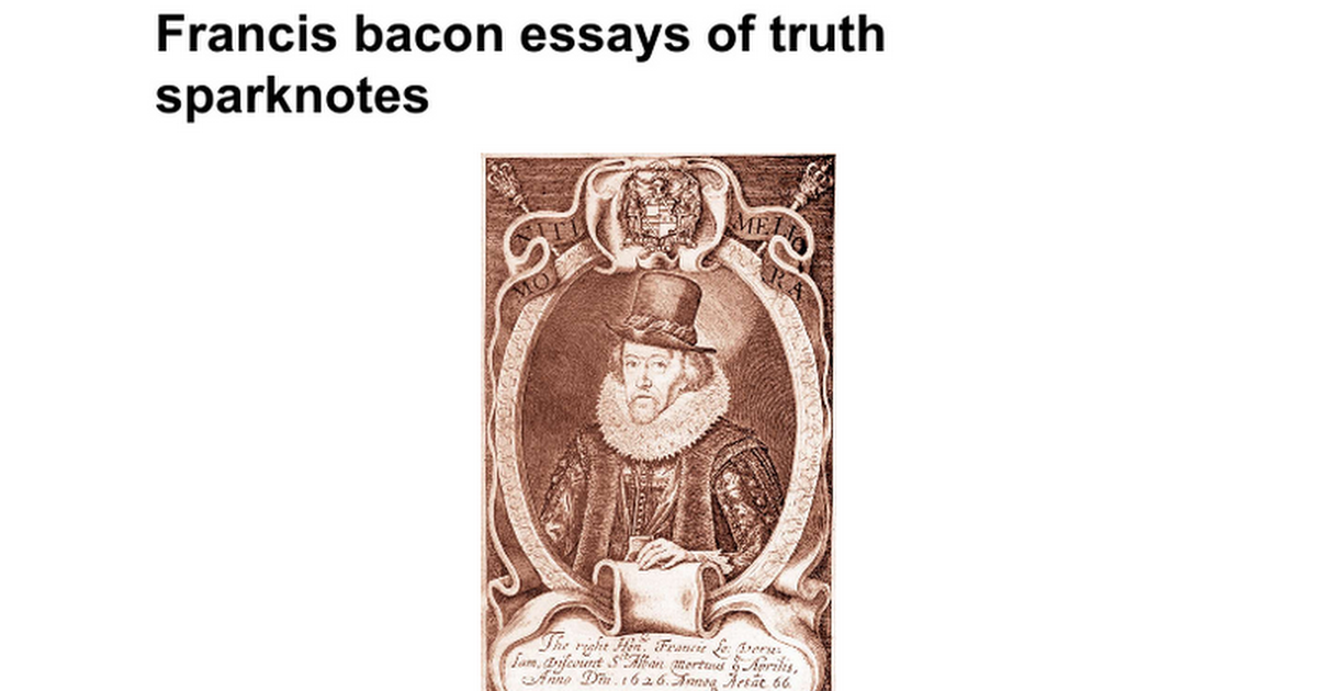 bacons essays summary Essays - largest database of quality sample essays and research papers on summary of truth by francis bacon.
