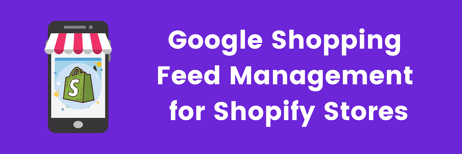 Google Shopping Feed Management for Shopify Stores