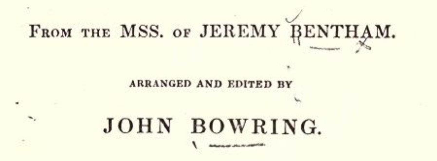 An image of the title page of Deontology, as published by Bowring. Bowring's name is more prominent than Bentham's, because it is slightly larger and because it is set off by bigger margins before and after.