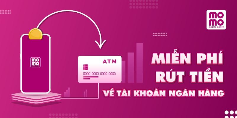 Miễn phí rút tiền về tài khoản ngân hàng