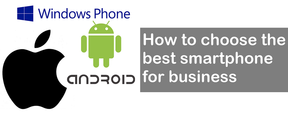 How to Choose the Best Smartphone for Business