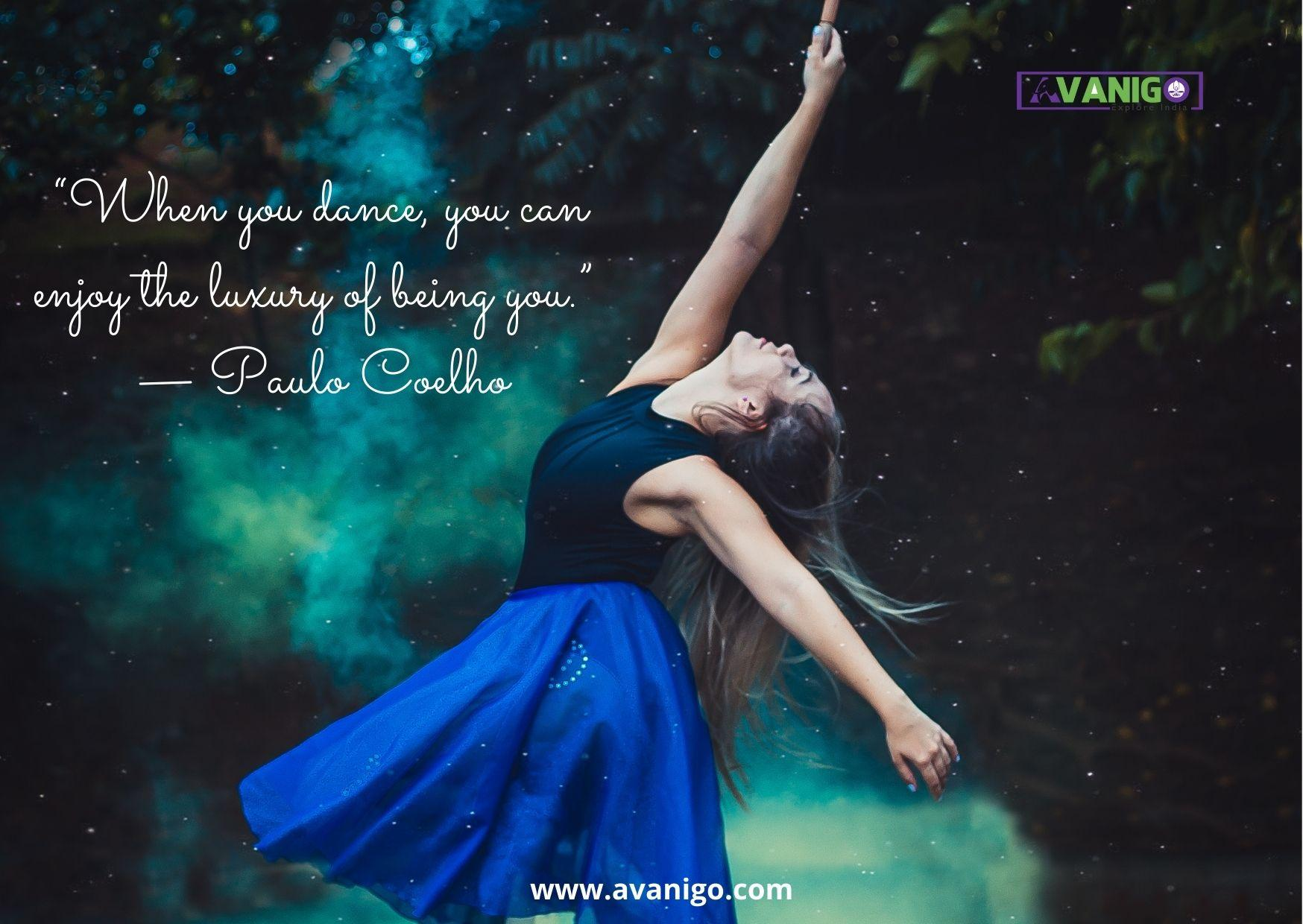 When you dance, you can enjoy the luxury of being you.