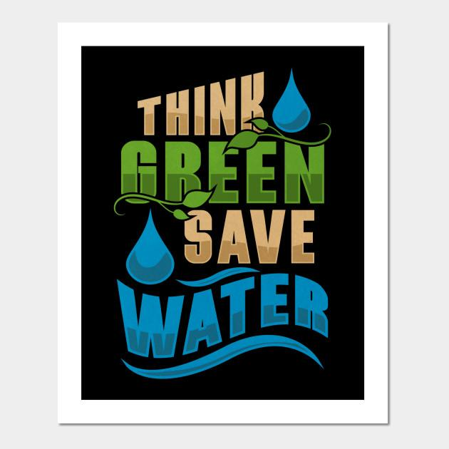 Saving water leads to greener thoughts.