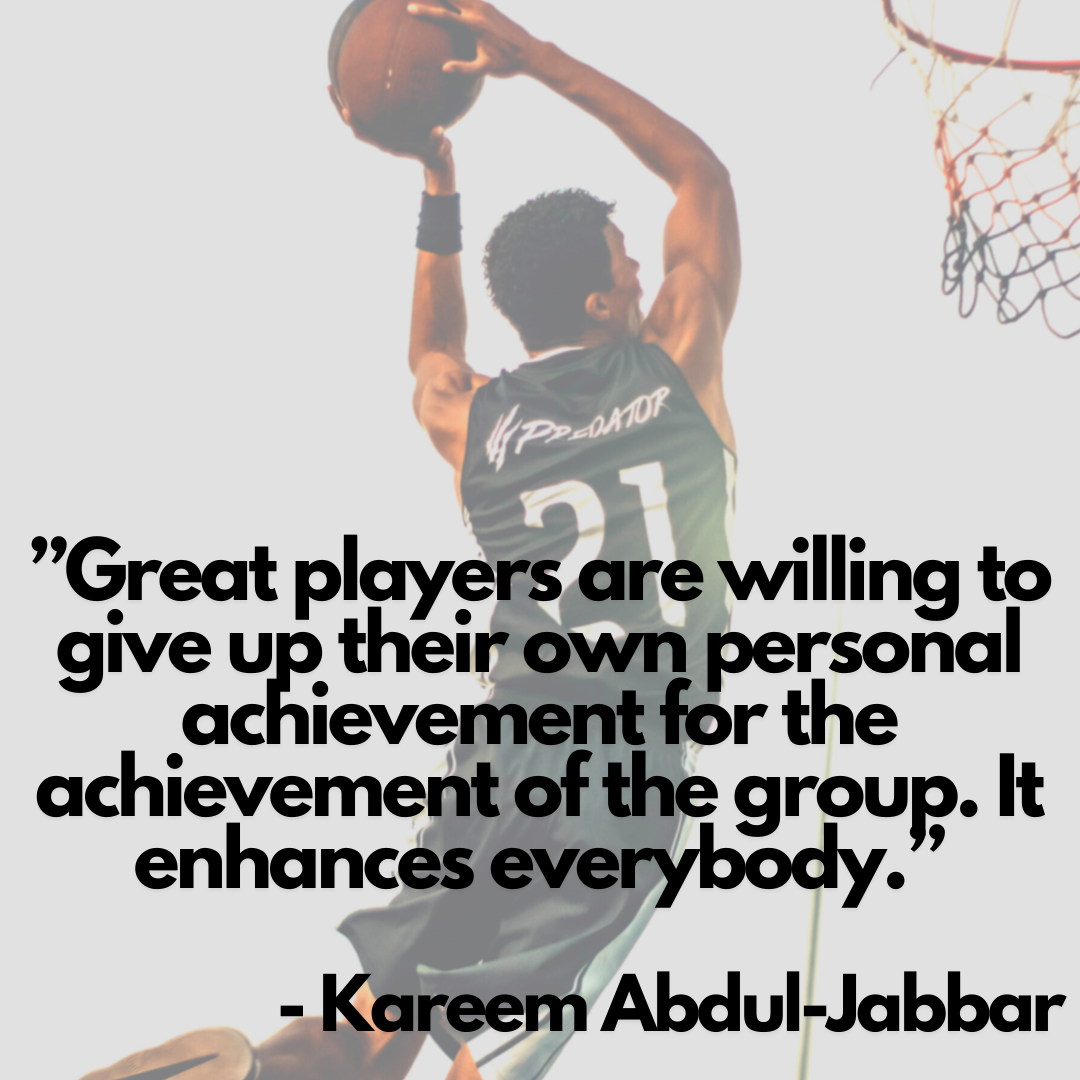 Great players are willing to give up their own personal achievement for the achievement of the group. It enhances everybody - Kareem Abdul Jabbar