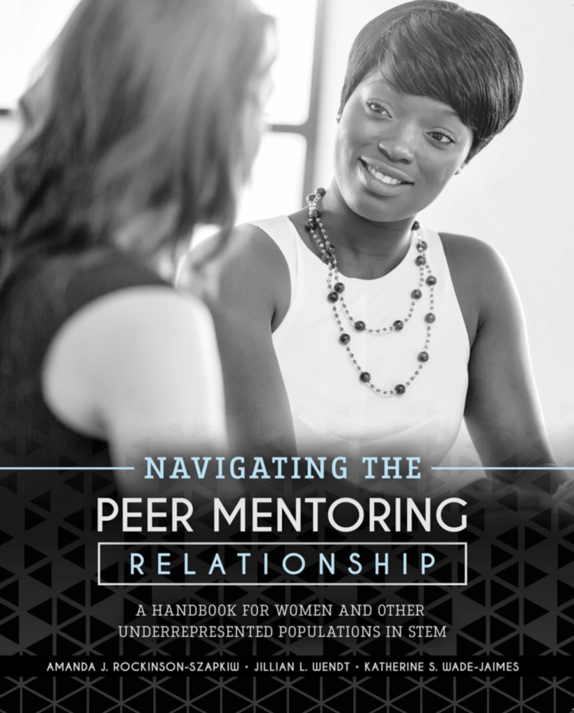 Navigating the Peer Mentoring Relationship: A Handbook for Women and Other Underrepresented Populations in STEM Book Cover