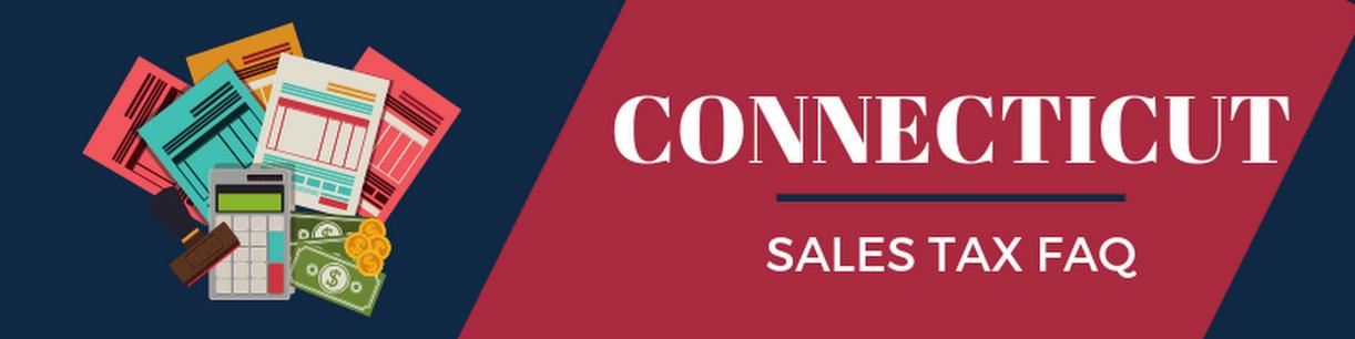 Connecticut  Sales Tax FAQ
