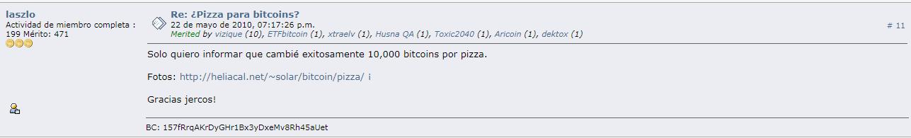 Laszlo asegura haber finalizado la transacción con éxito el 22 de mayo de 2010, de allí en adelante sería la fecha para conmemorar el Bitcoin Pizza Day. Fuente: BitcoinTalk
