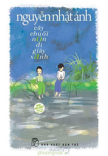 sach cay chuoi non di giay xanh Những quyển sách hay nhất của Nguyễn Nhật Ánh