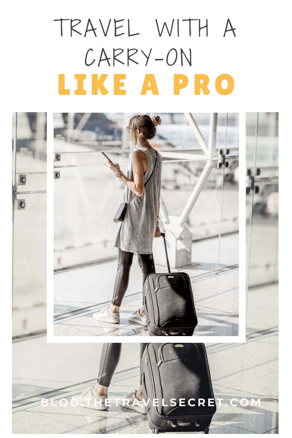Travel With A Carry-on Like a Pro