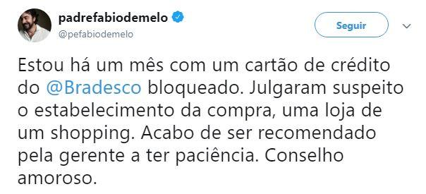 Tweet do Padre Fábio de Melo falando que seu cartão do Bradesco foi bloqueado por suspeita de fraude.