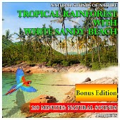 Natural Sounds of Nature: Tropical Rainforest with White Sandy Beach: Bonus Edition