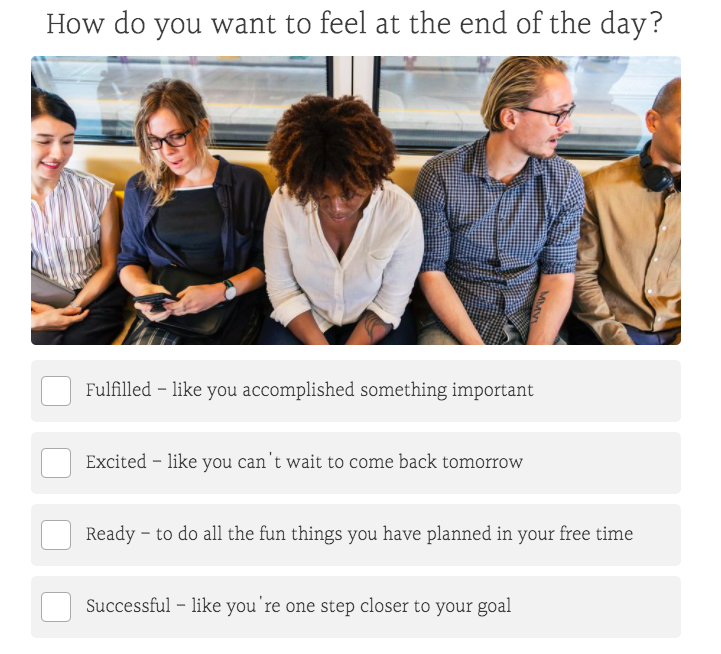 how do you want to feel at the end of the day question