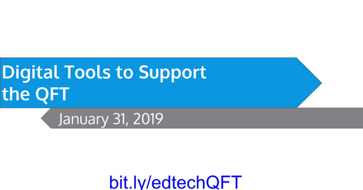 Digital Tools to Support the QFT 1/31/19 - Google Slides