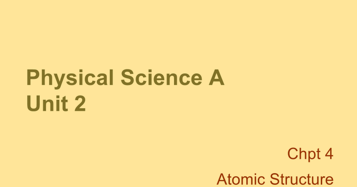 Chapter 4 Notes - Atomic Structure