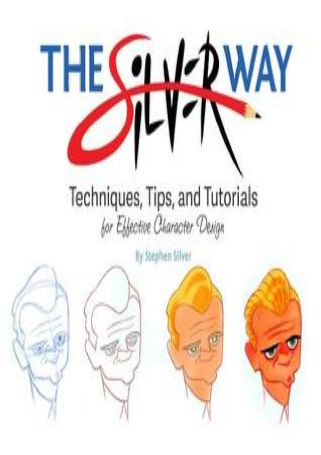 The Silver Way: Techniques, Tips, and Tutorials for Effective Charact…