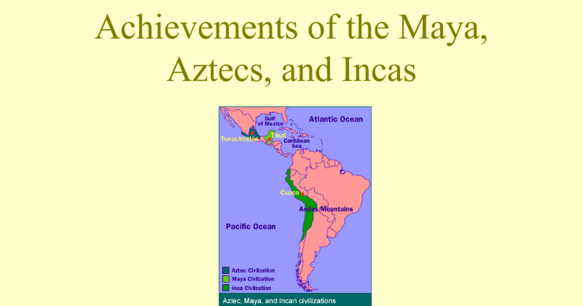 who were the mayans and what The three most dominant and advanced civilizations that developed in the americas prior to the arrival of the europeans were the aztecs, the maya, and the inca the.