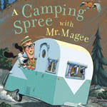 This is an image of a book cover for the book A Camping Spree with Mr. Magee