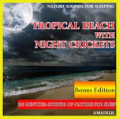 Nature Sounds for Sleeping: Tropical Beach with Night Crickets: Bonus Edition