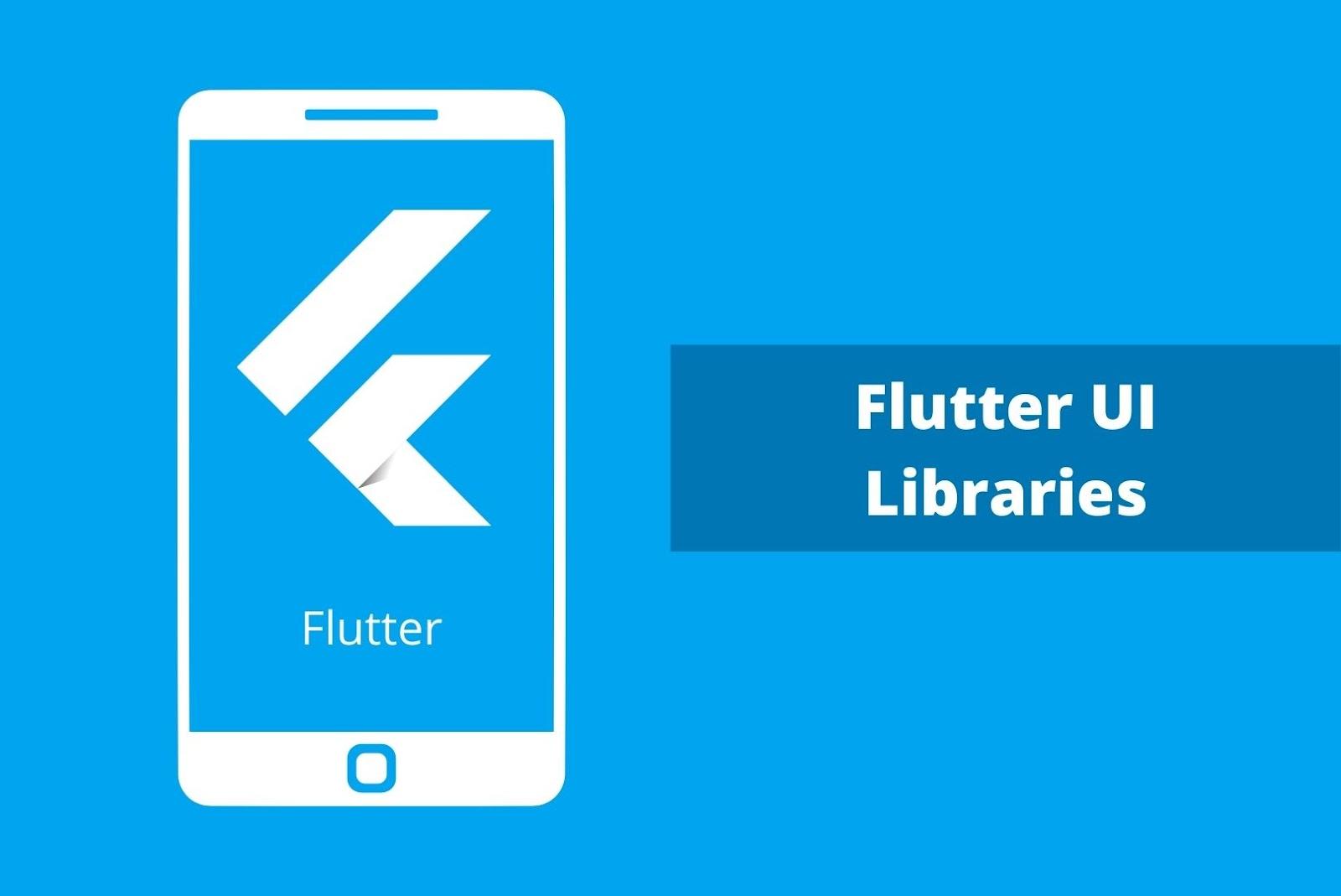 Flutter UI Libraries