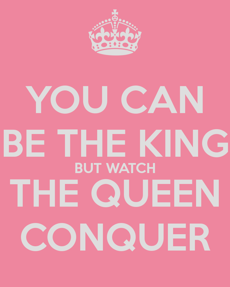 you-can-be-the-king-but-watch-the-queen-conquer-8.png