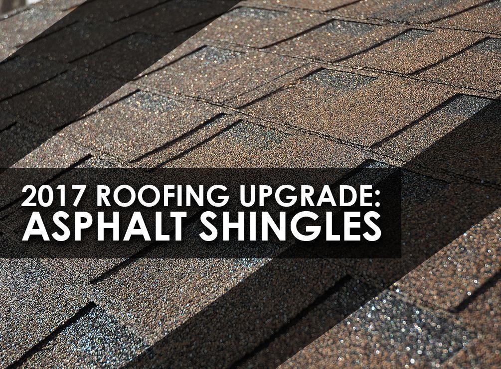 2017 Roofing Upgrade Asphalt Shingles