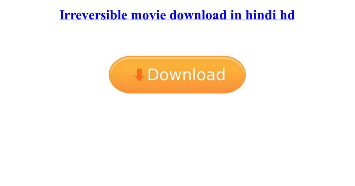 Irreversible movie free download links.