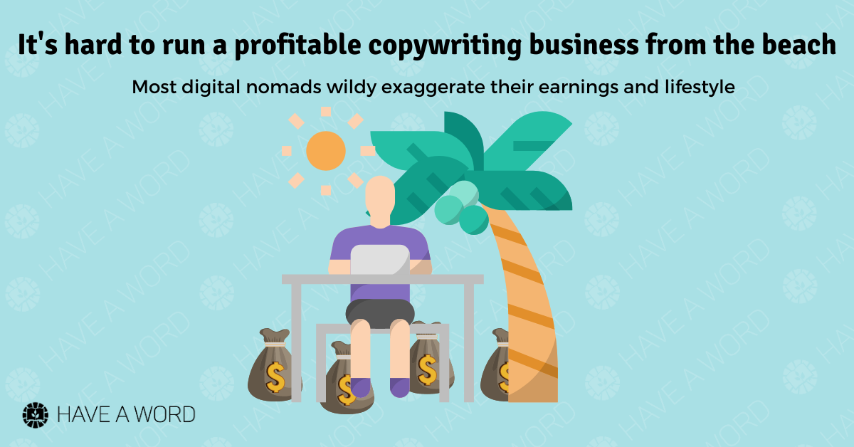 It's hard to run a profitable copywriting business from the beach