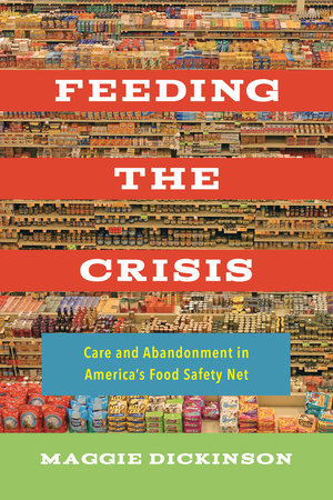 Feeding the Crisis by Maggie Dickinson